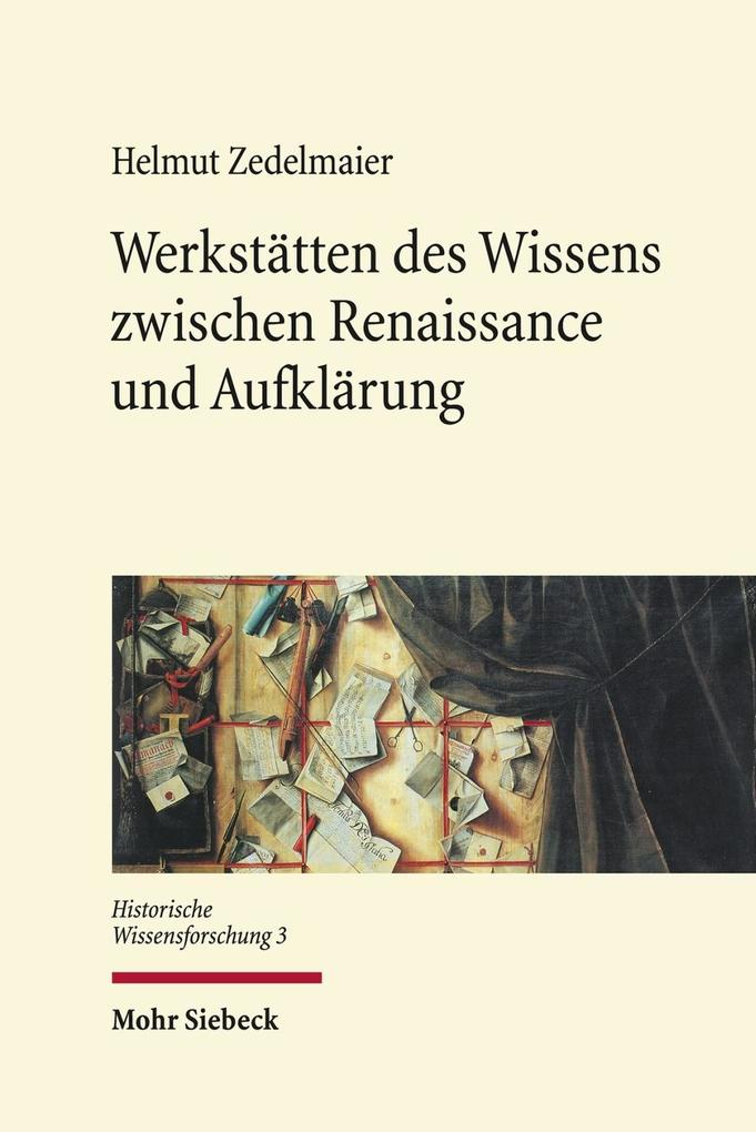 Werkstätten des Wissens zwischen Renaissance und Aufklärung als Buch (kartoniert)