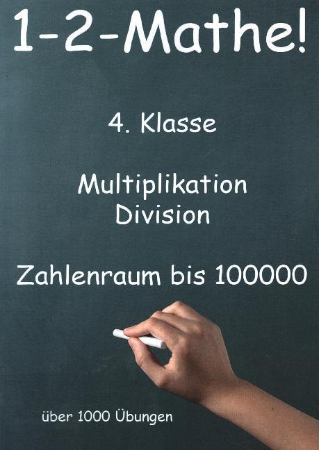 1-2-Mathe! - 4. Klasse - Multiplikation, Division, Zahlenraum bis 100000 als Buch (kartoniert)