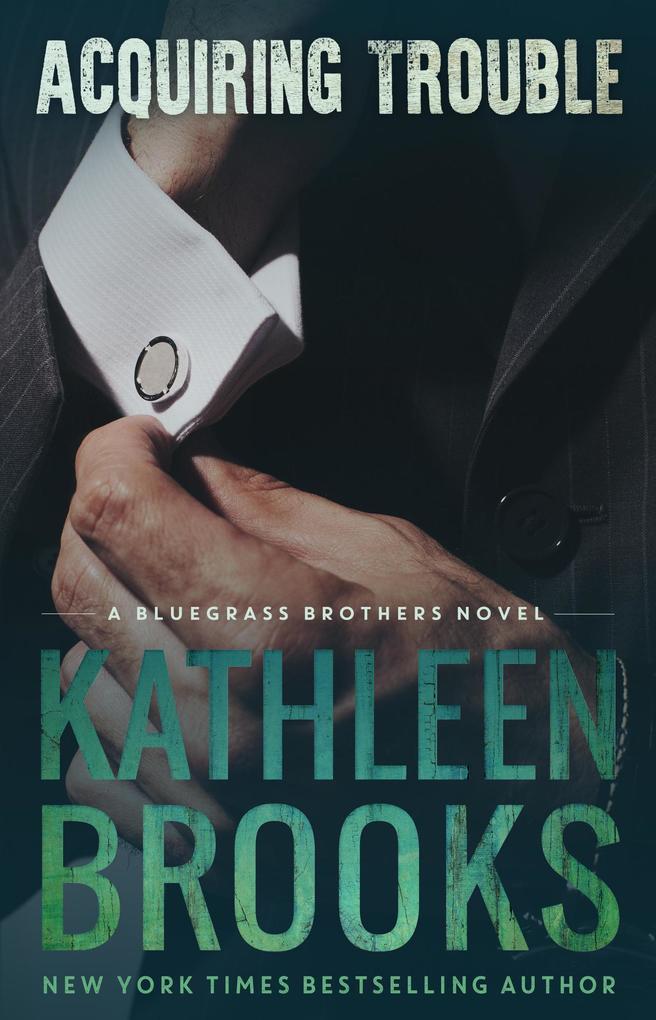 Acquiring Trouble (Bluegrass Brothers, #4) als eBook epub