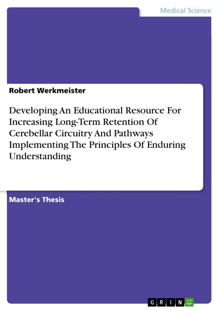 Developing An Educational Resource For Increasing Long-Term Retention Of Cerebellar Circuitry And Pathways Implementing The Principles Of Enduring Understanding als eBook pdf