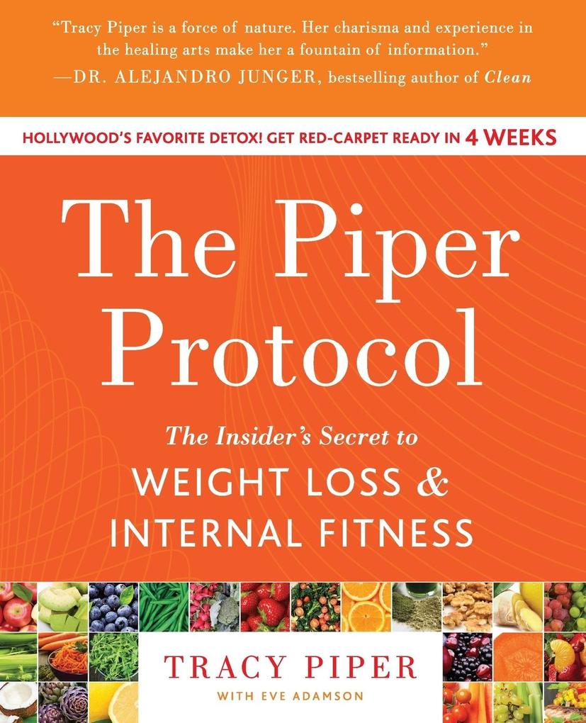 The Piper Protocol: The Insider's Secret to Weight Loss and Internal Fitness als Taschenbuch
