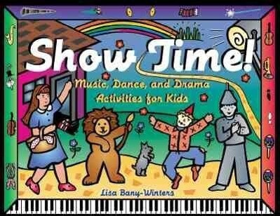 Show Time!: Music, Dance, and Drama Activities for Kids als Taschenbuch