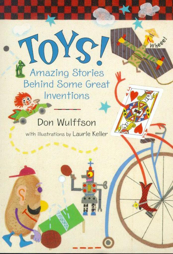 Toys!: Amazing Stories Behind Some Great Inventions als Buch (gebunden)