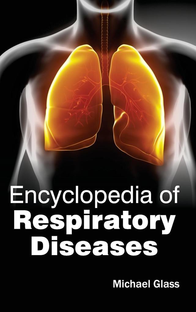 Encyclopedia of Respiratory Diseases als Buch (gebunden)