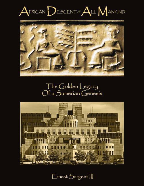 African Descent of All Mankind: The Golden Legacy of a Sumerian Genesis als Taschenbuch
