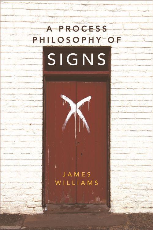 A Process Philosophy of Signs als Buch (gebunden)