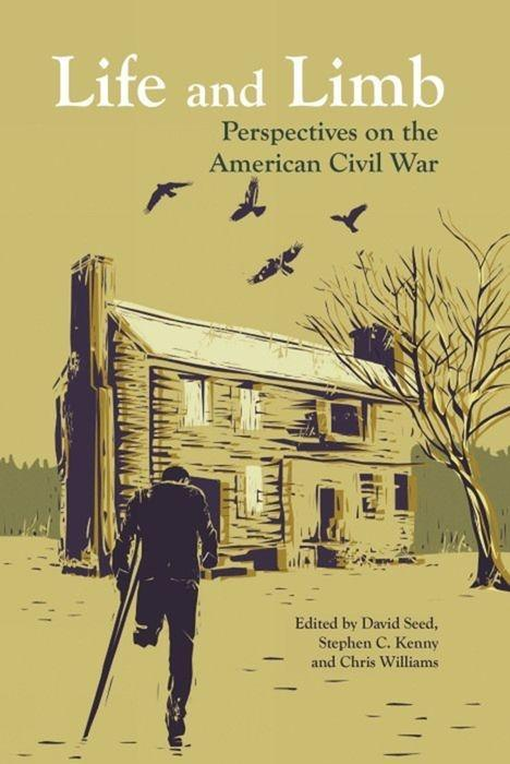 Life and Limb: Perspectives on the American Civil War als Taschenbuch