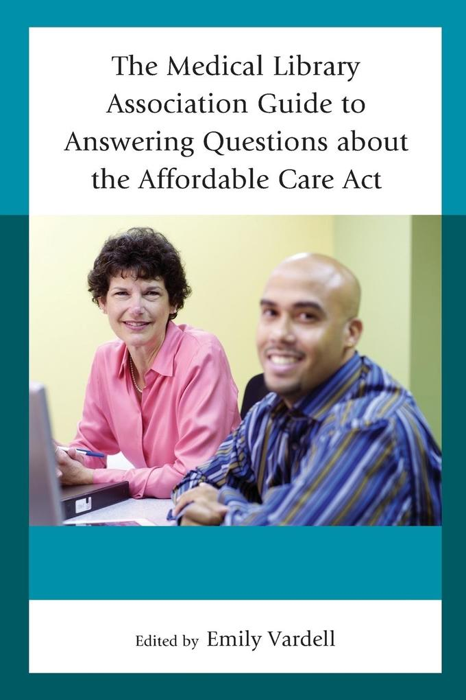 The Medical Library Association Guide to Answering Questions about the Affordable Care Act als Taschenbuch