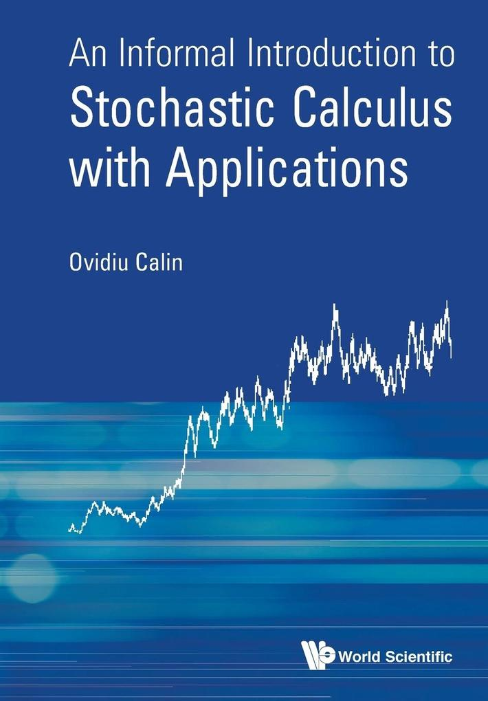An Informal Introduction to Stochastic Calculus with Applications als Taschenbuch