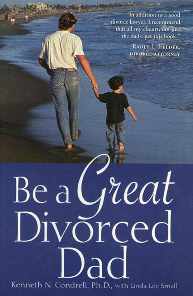 Be a Great Divorced Dad als eBook epub
