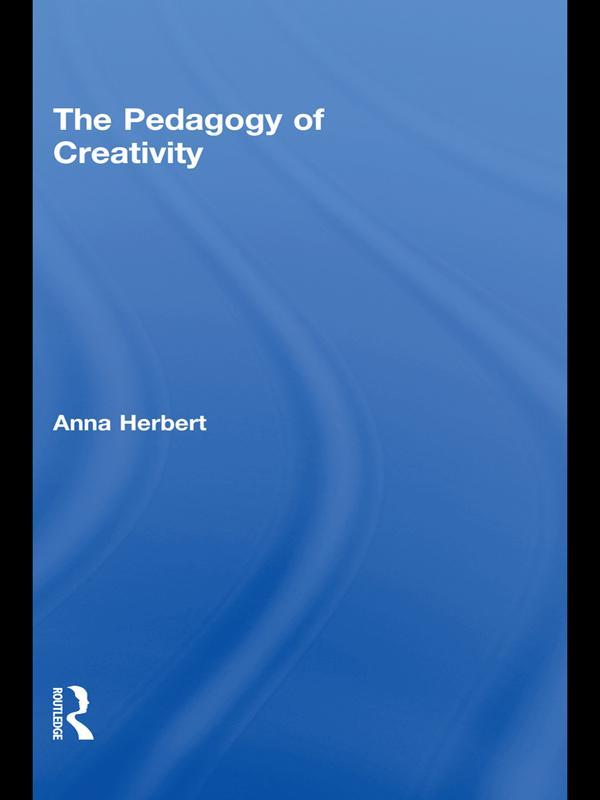 The Pedagogy of Creativity als eBook epub
