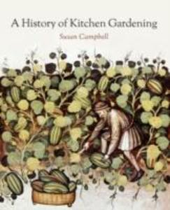 A History of Kitchen Gardening als Taschenbuch