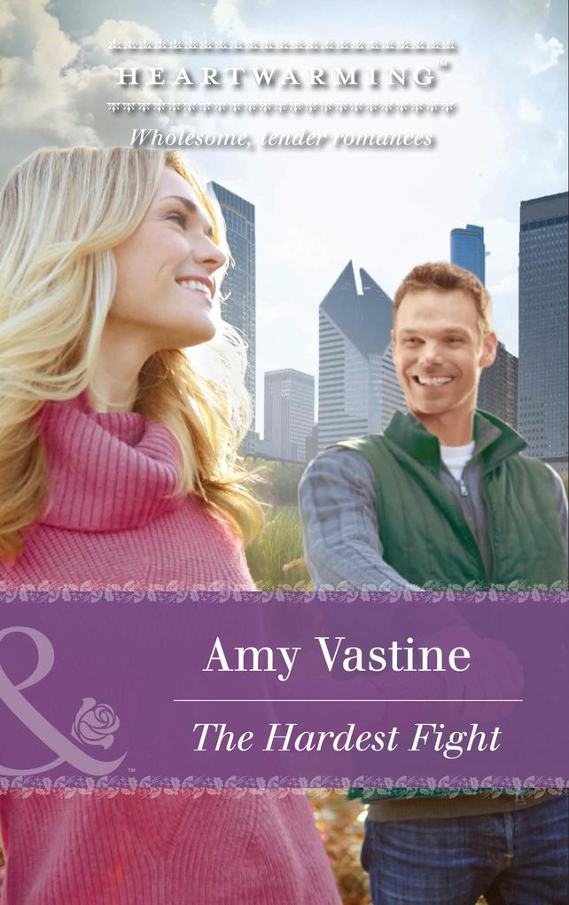 The Hardest Fight (Mills & Boon Heartwarming) (Chicago Sisters, Book 3) als eBook epub