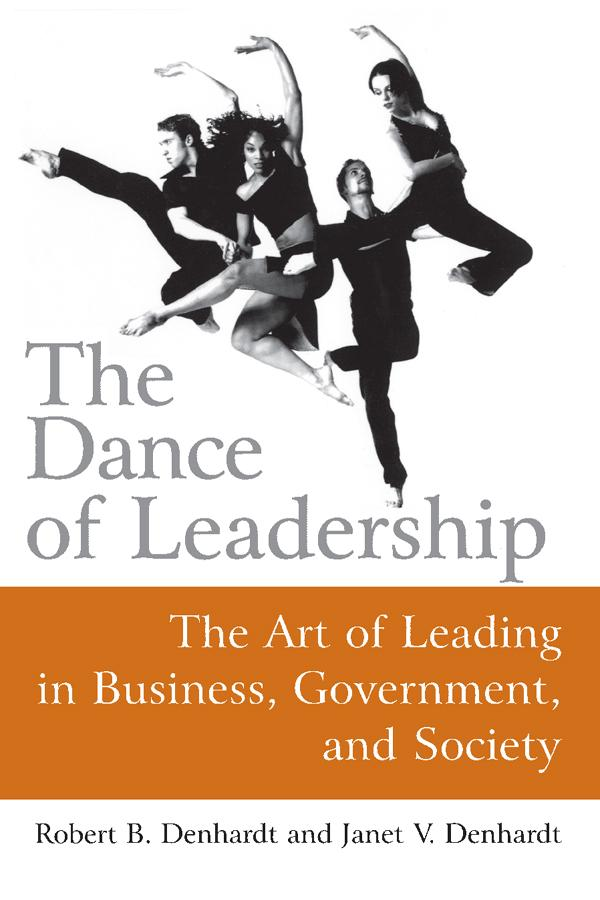 The Dance of Leadership: The Art of Leading in Business, Government, and Society als eBook pdf