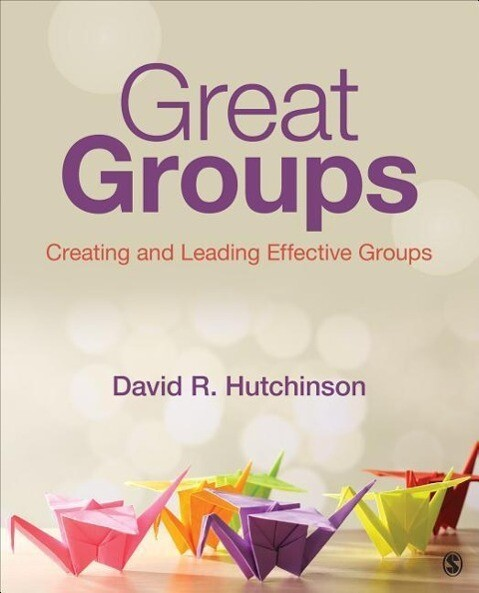 Great Groups: Creating and Leading Effective Groups als Taschenbuch