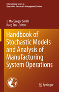 Handbook of Stochastic Models and Analysis of Manufacturing System Operations