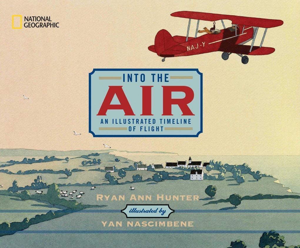 Into the Air: An Illustrated Timeline of Flight als Buch (gebunden)