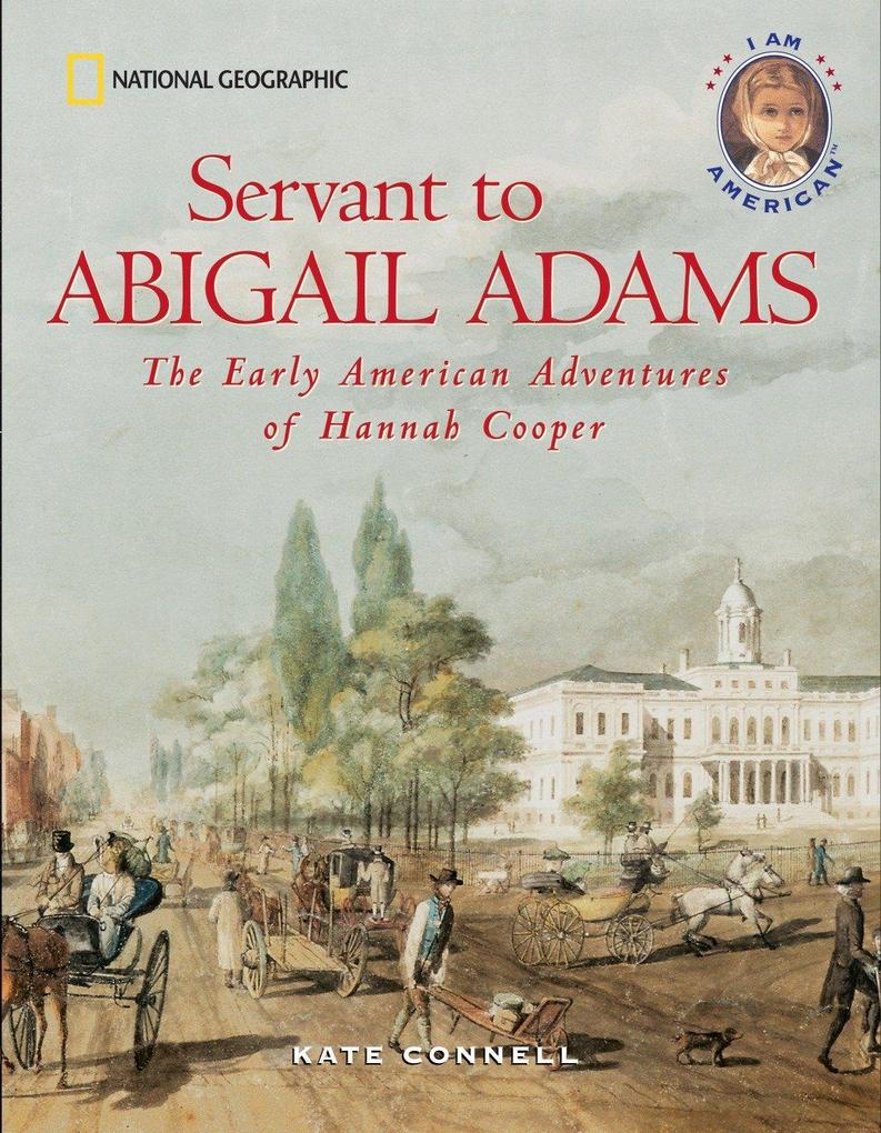 Servant to Abigail Adams: The Early Colonial Adventures of Hannah Cooper als Taschenbuch