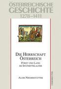 Österreichische Geschichte: Die Herrschaft Österreich 1278-1411