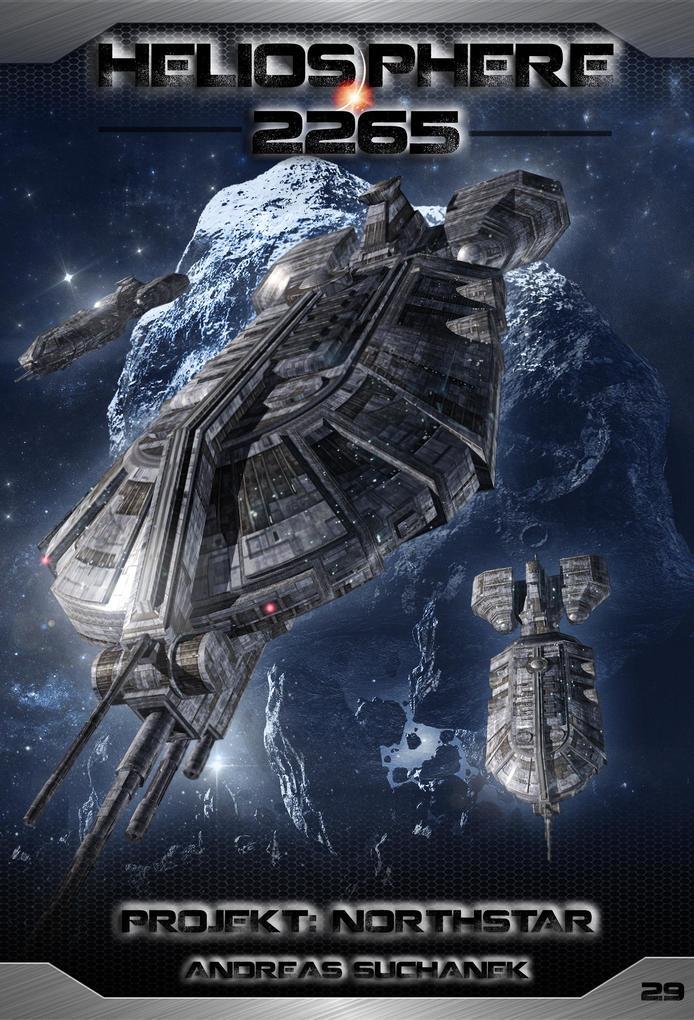 Heliosphere 2265 - Band 29: Projekt NORTHSTAR (Science Fiction) als eBook epub