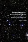 Raum und Zeit in der gegenwärtigen Physik / Space and Time in Contemporary Physics