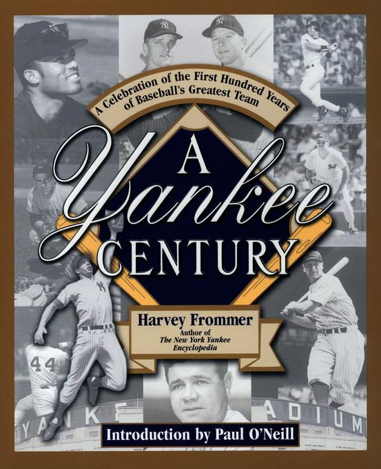 A Yankee Century: A Celebration of the First Hundred Years of Baseball's als Taschenbuch