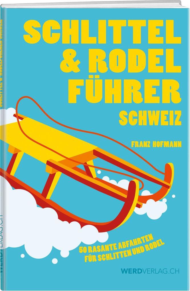 Schlittel- und Rodelführer Schweiz als Buch (gebunden)