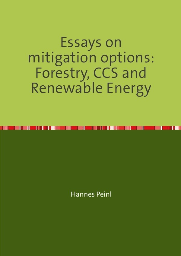 Essays on mitigation options: Forestry, CCS and Renewable Energy als Buch (kartoniert)