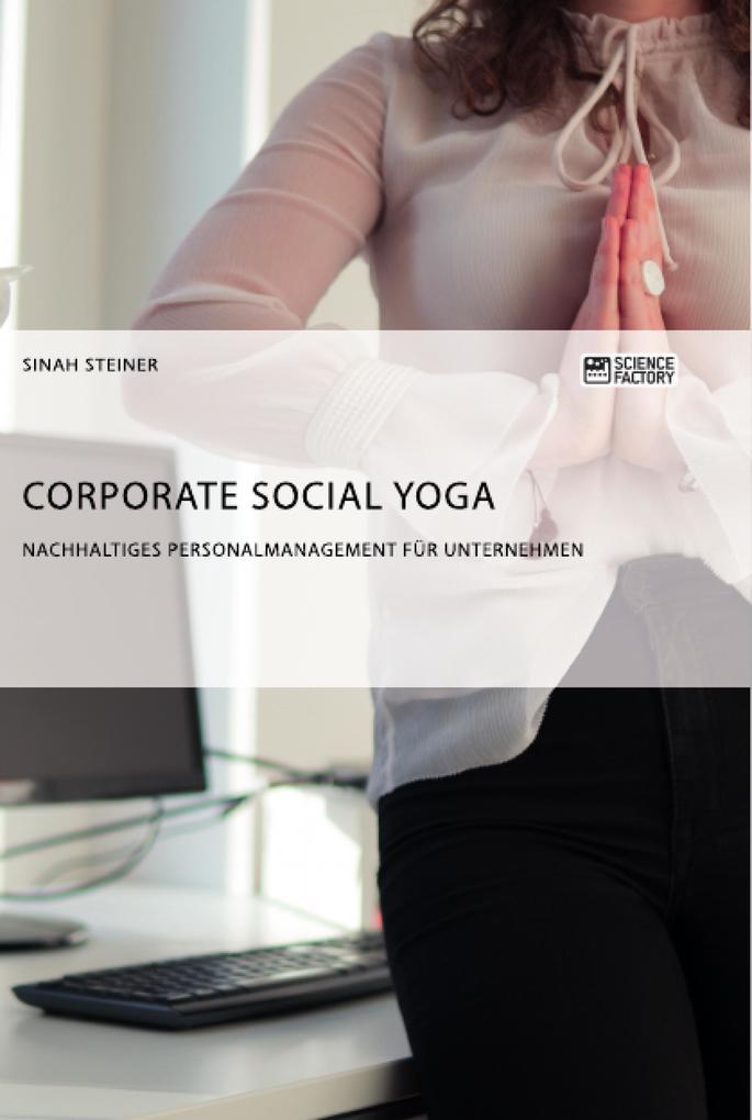Corporate Social Yoga. Nachhaltiges Personalmanagement für Unternehmen als Taschenbuch
