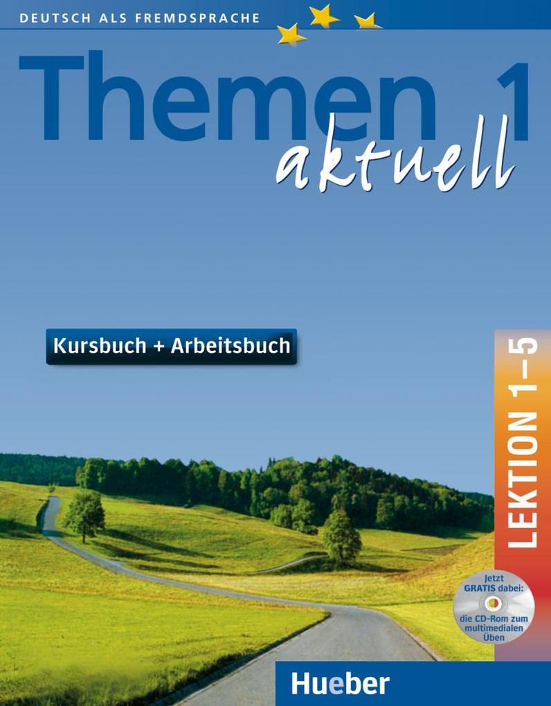 Themen aktuell 1. Kursbuch und Arbeitsbuch. Lektion 1 - 5. Mit CD als Buch (kartoniert)