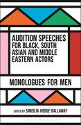 Audition Speeches for Black, South Asian and Middle Eastern Actors: Monologues for Men