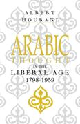 Arabic Thought in the Liberal Age 1798-1939