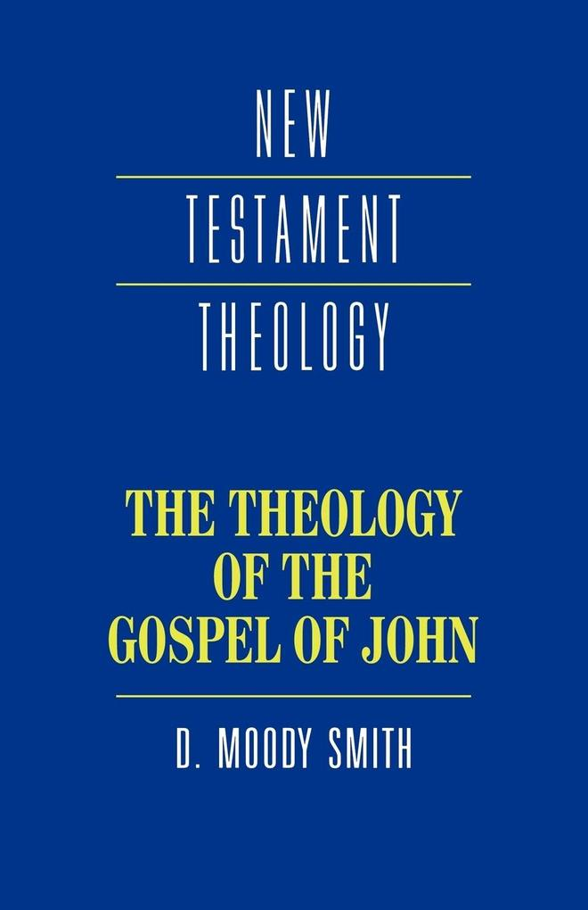 The Theology of the Gospel of John als Buch (kartoniert)