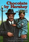 Chocolate by Hershey (Paperback): A Story about Milton S. Hershey