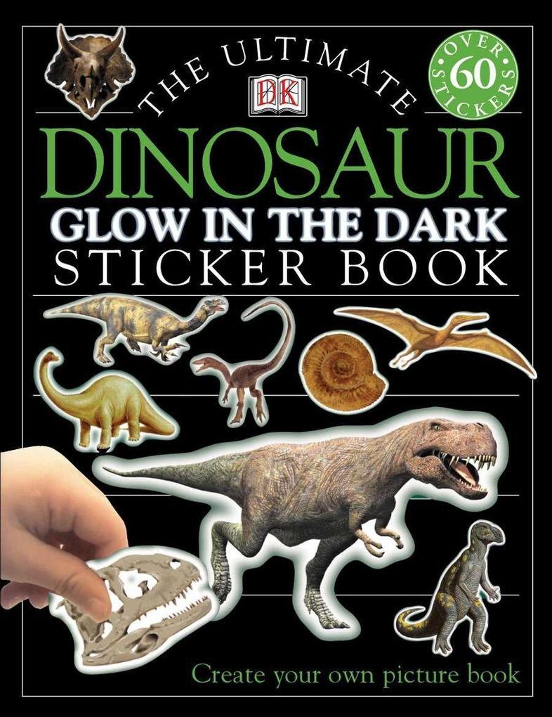 Ultimate Sticker Book: Glow in the Dark: Dinosaur: Create Your Own Picture Book als Taschenbuch