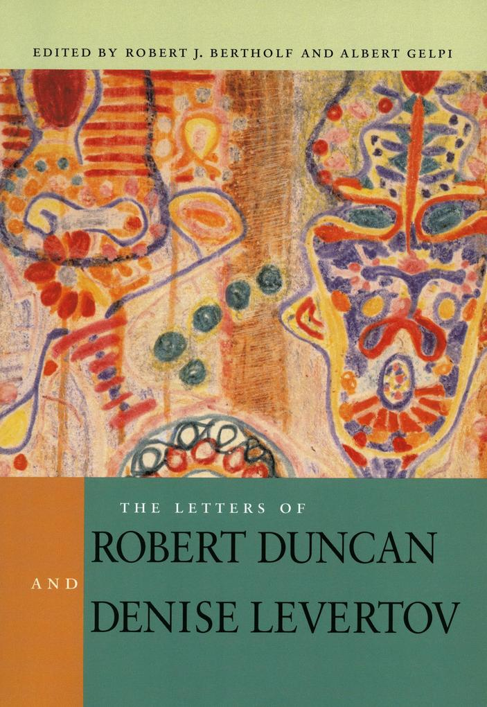 The Letters of Robert Duncan and Denise Levertov als Taschenbuch