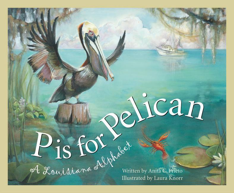 P Is for Pelican: A Louisiana als Buch (gebunden)