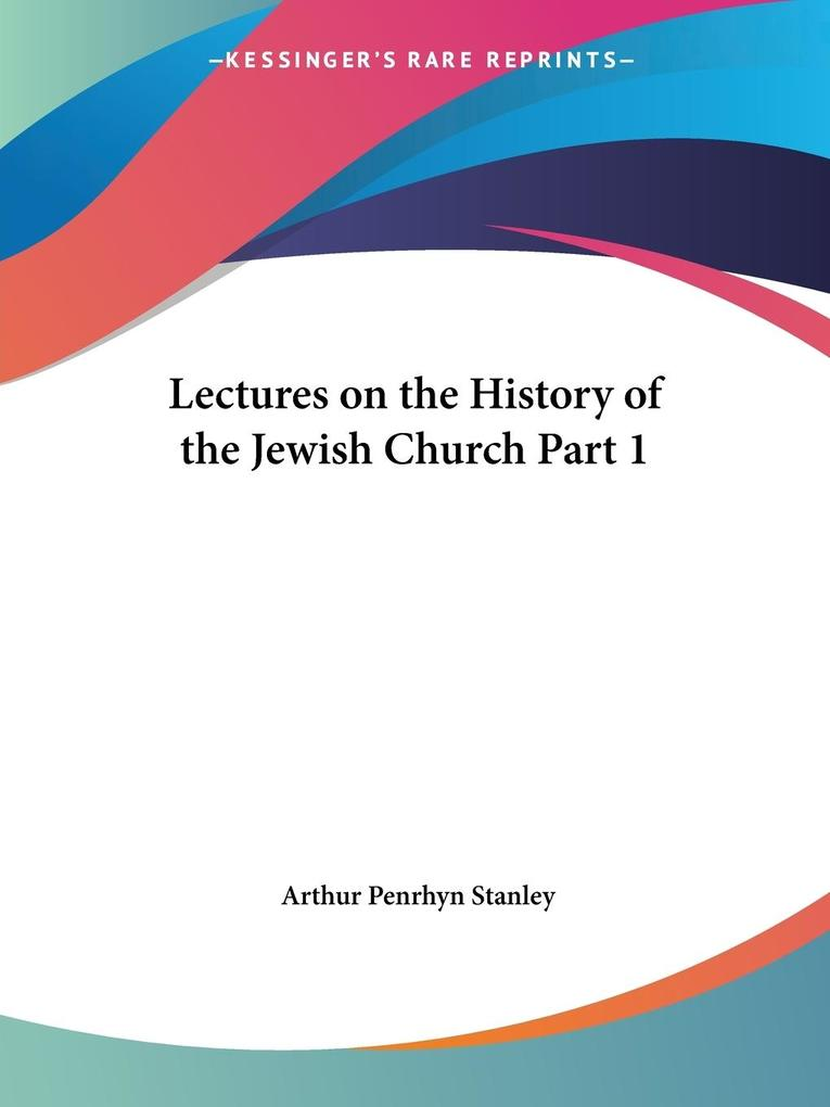 Lectures on the History of the Jewish Church Part 1 als Taschenbuch