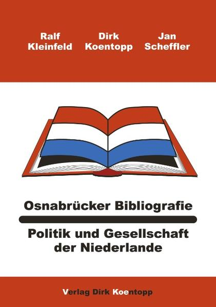 Osnabrücker Bibliografie: Politik und Gesellschaft der Niederlande als Buch (gebunden)