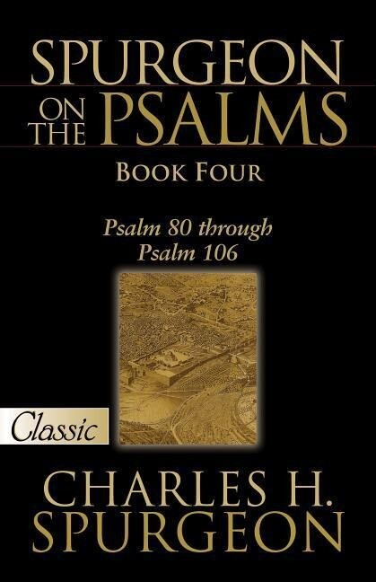 Spurgeon on the Psalms: Book Four -A Pure Gold Classic: Psalm 80 Through Psalm 106 als Taschenbuch
