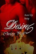 Desire In the Cards, Aces Up & Strip