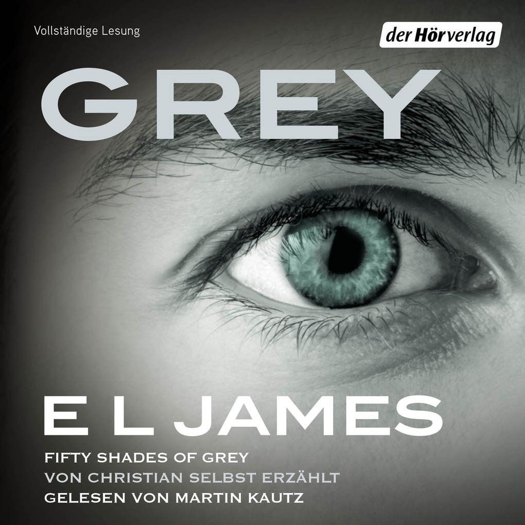 Grey - Fifty Shades of Grey von Christian selbst erzählt als Hörbuch Download