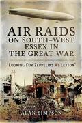 Air Raids on South-West Essex in the Great War