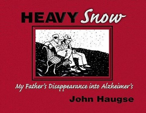 Heavy Snow: My Father's Disappearance Into Alzheimer's als Taschenbuch