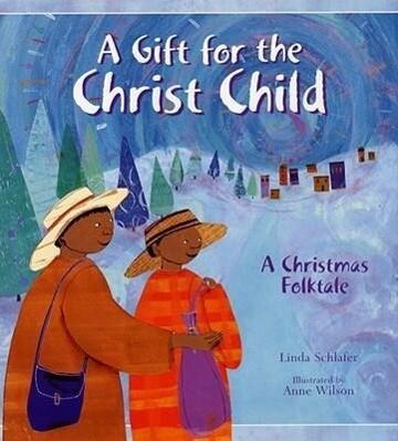 A Gift for the Christ Child: A Christmas Folktale als Buch (gebunden)
