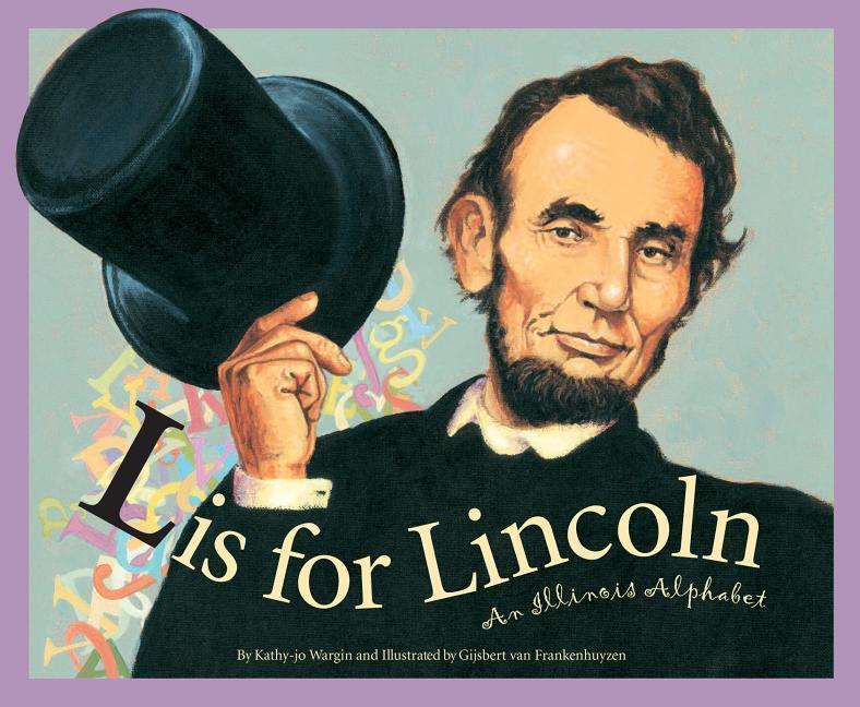L Is for Lincoln: An Illinois Alphabet als Buch (gebunden)