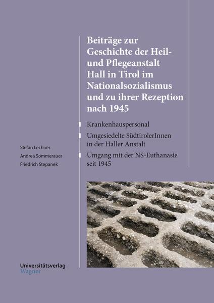 Beiträge zur Geschichte der Heil- und Pflegeanstalt Hall in Tirol im Nationalsozialismus und zu ihre als Buch (kartoniert)