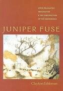 Juniper Fuse: Upper Paleolithic Imagination & the Construction of the Underworld