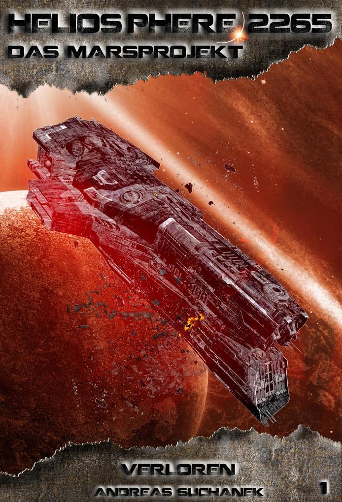 Heliosphere 2265 - Das Marsprojekt 1: Verloren (Science Fiction) als eBook epub