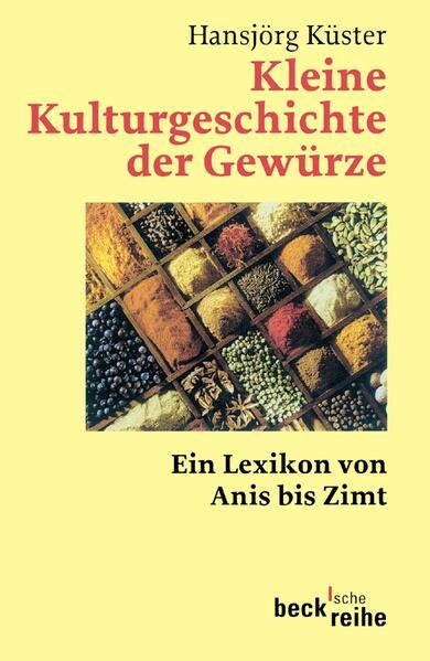 Kleine Kulturgeschichte der Gewürze als Taschenbuch
